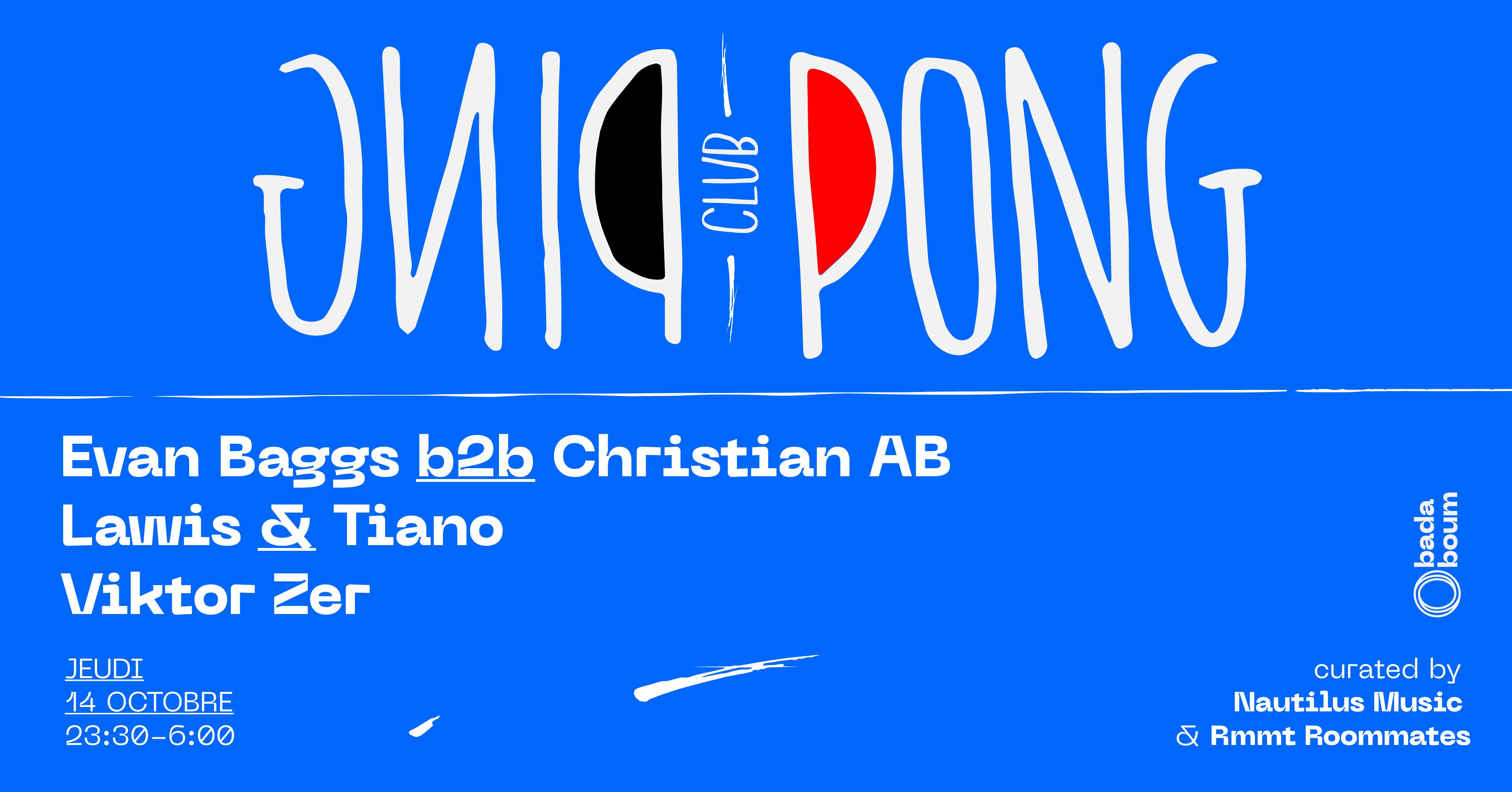 Ping Pong Club :  Evan Baggs b2b Christian AB & more