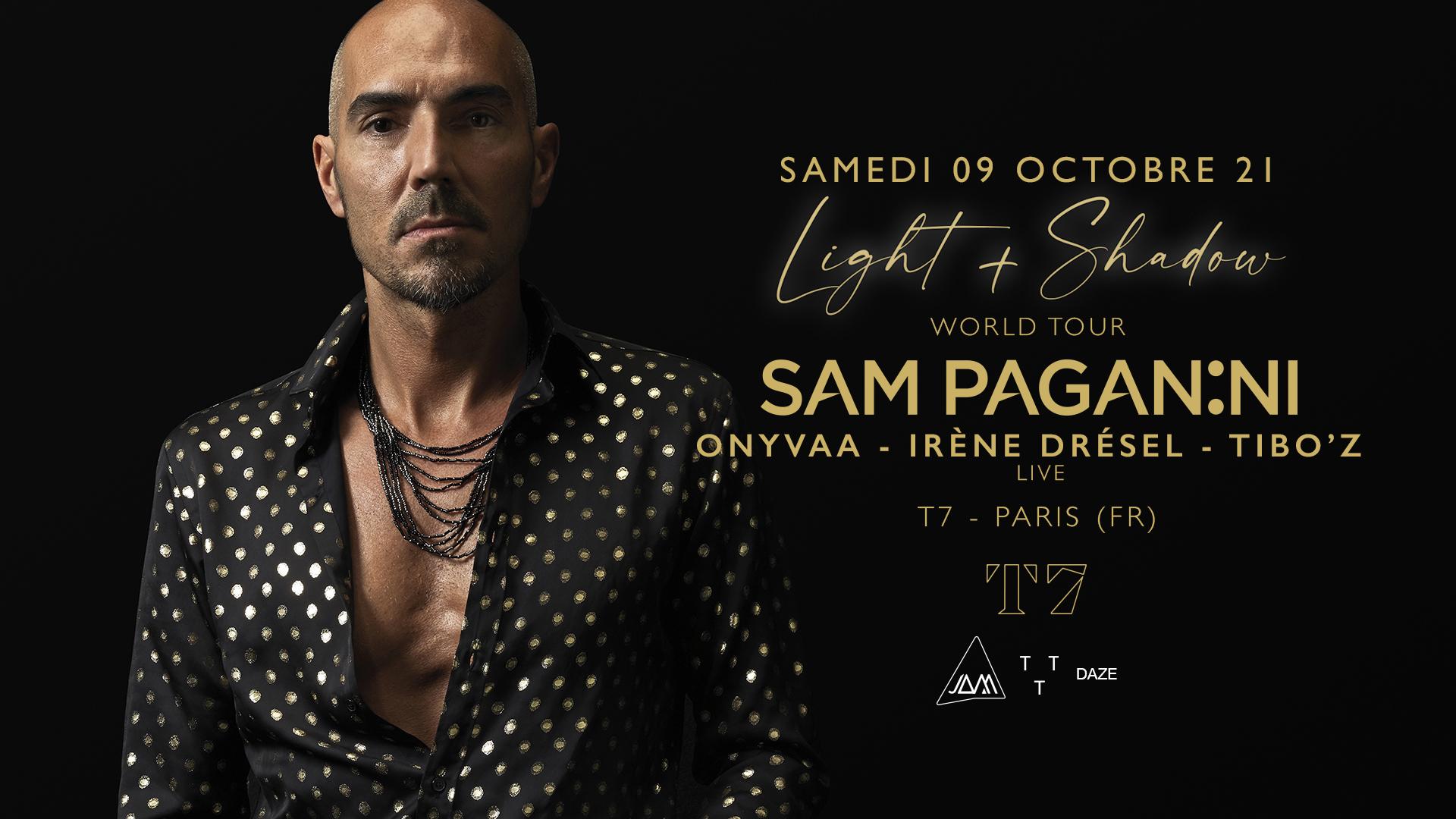 T7 : SAM PAGANINI (Light + Shadow World Tour)