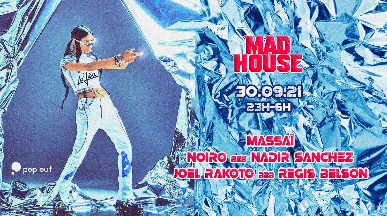 Mad House : Massaï / Noiro / Nadir Sanchez / Joel Rakoto