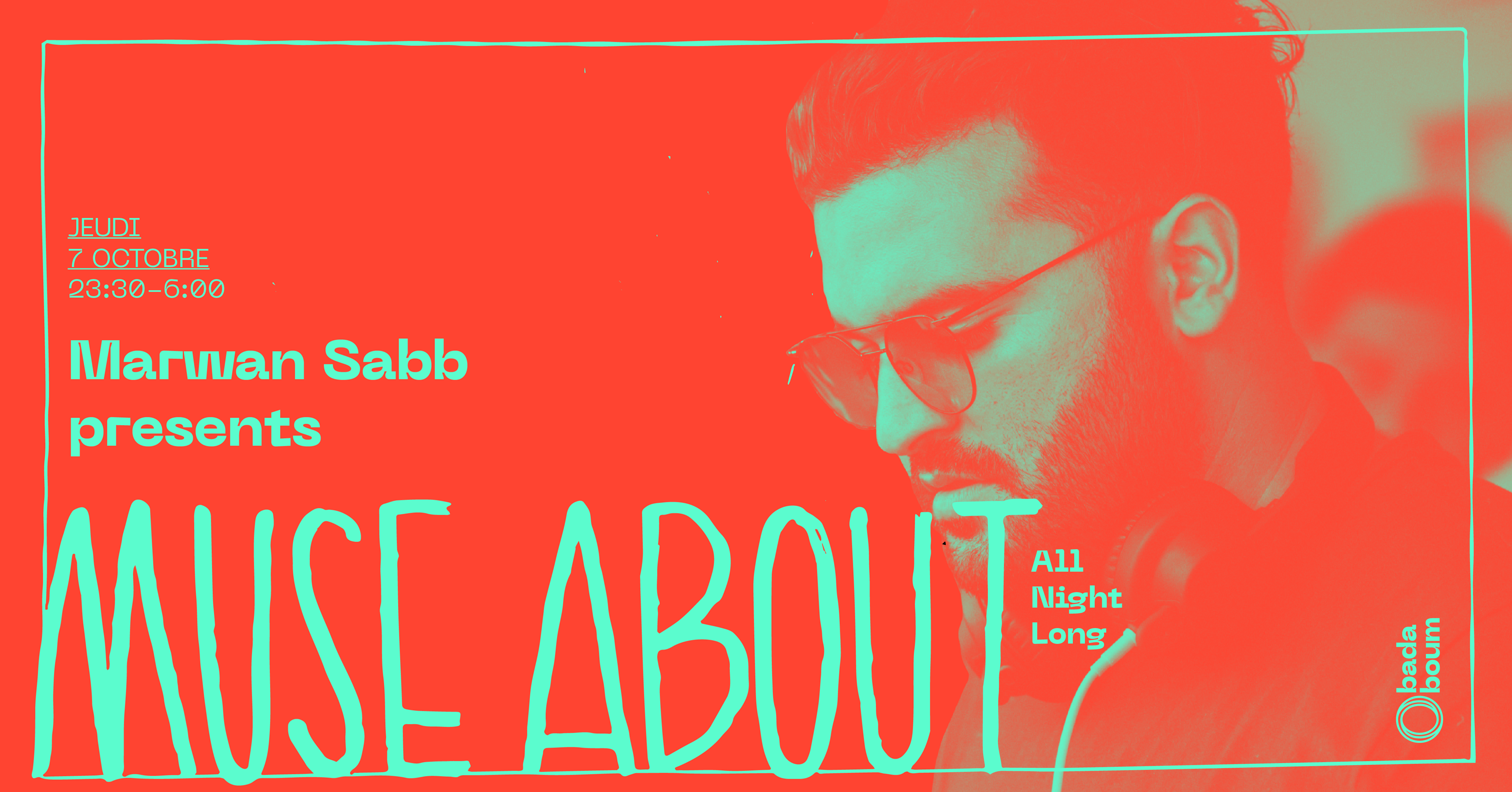 Badaboum Club : Marwan Sabb present MUSE ABOUT all night long