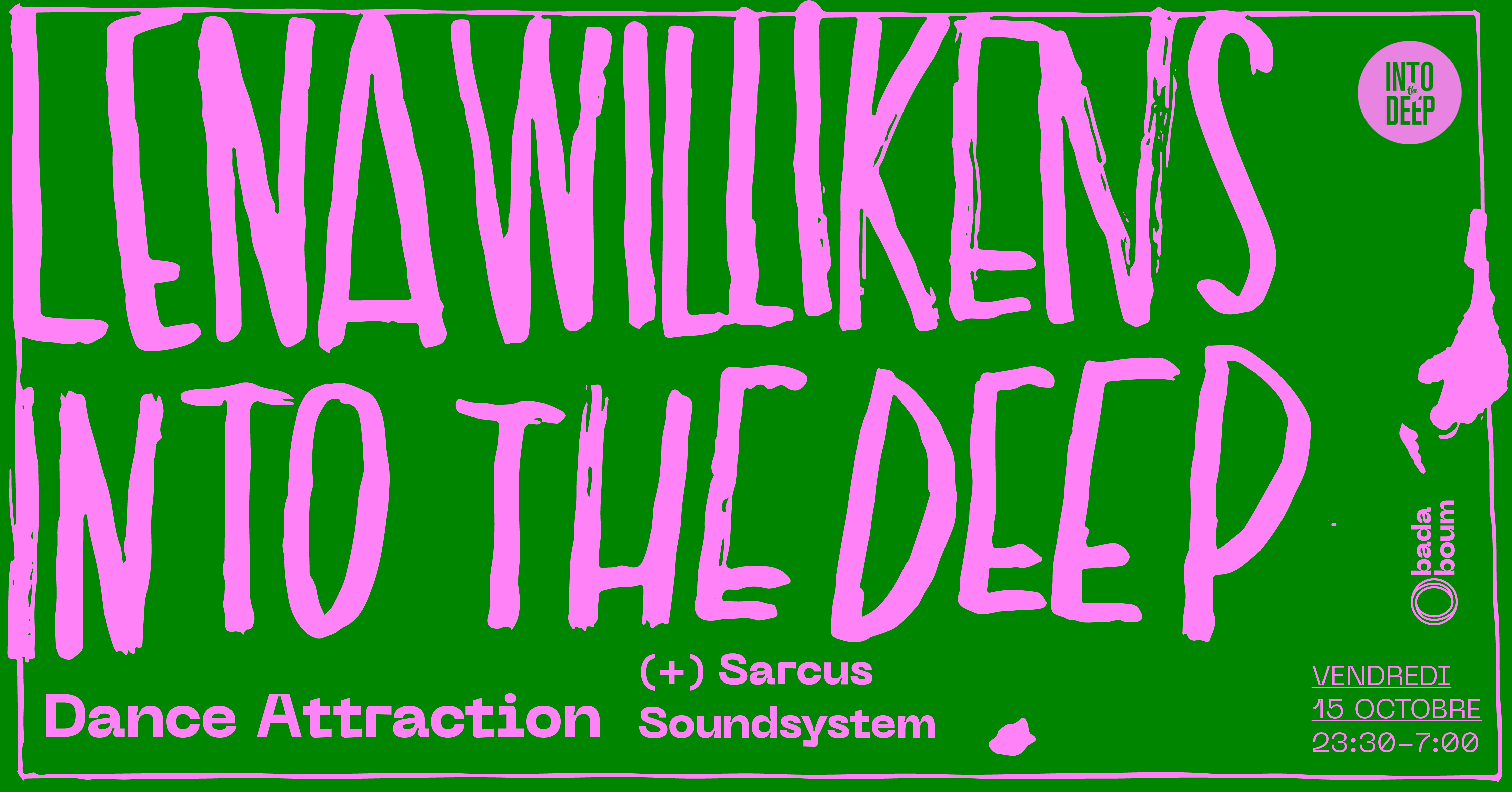 Badaboum Club : Lena Willikens, Into The Deep, Sarcus Soundsystem