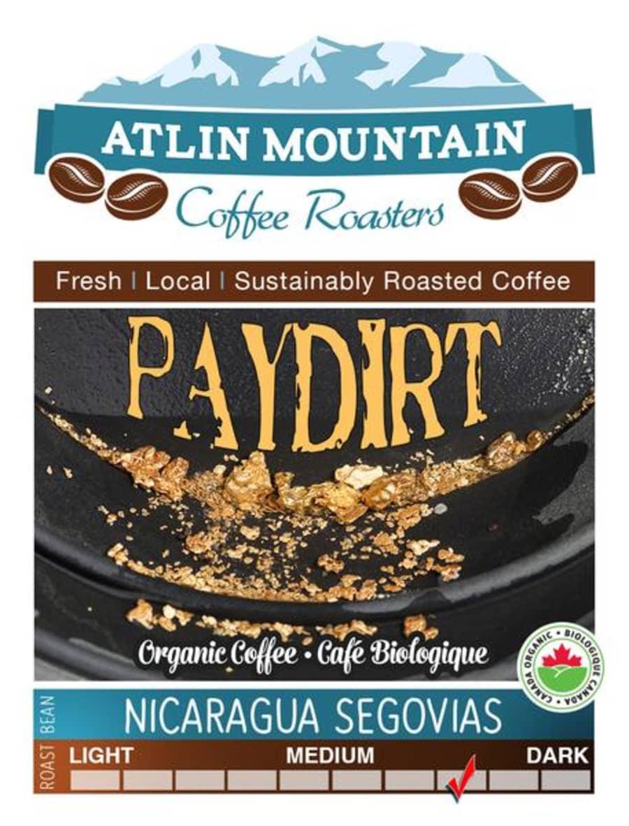 Paydirt. Nicaragua Segovia, Dark Roast | Atlin Mountain coffee Roasters