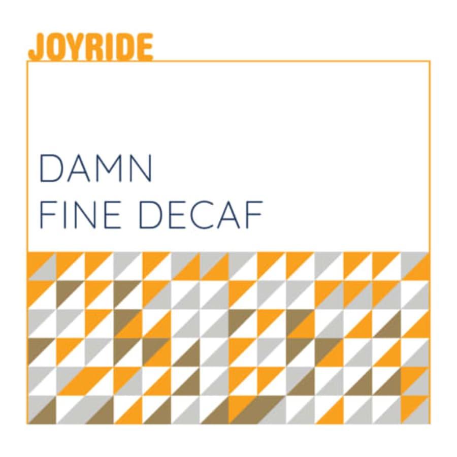 Damn Fine Decaf | Joyride