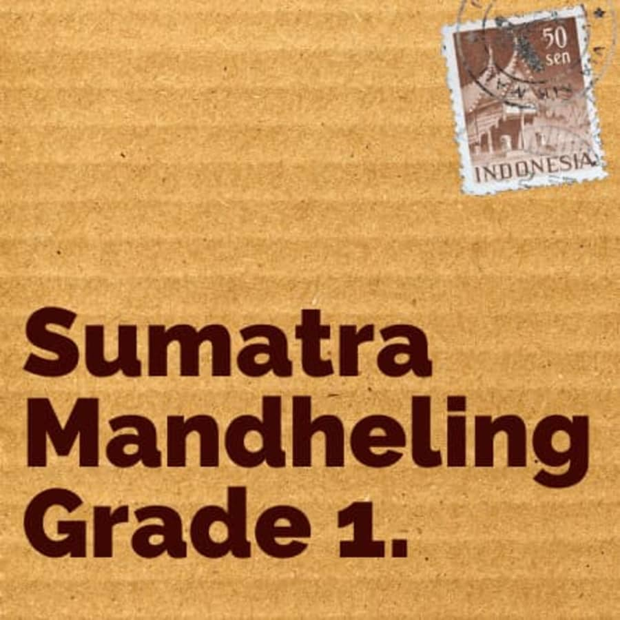 Sumatra Mandheling Grade 1 | Capital Coffee Roasters