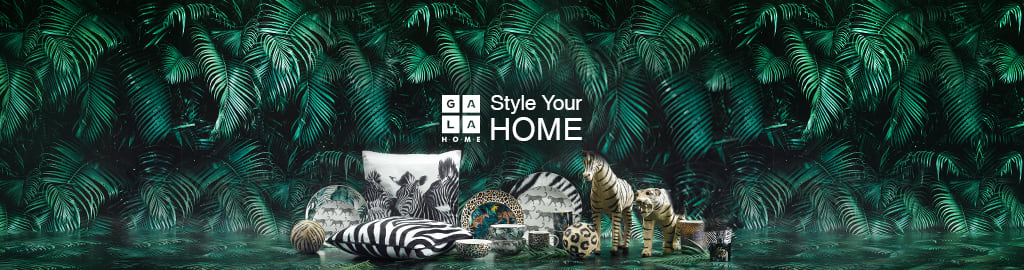 STYLE YOUR HOME. GALA HOME