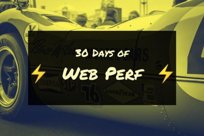 30 Days of Web Perf by Sia Karamalegos