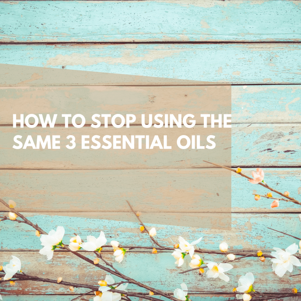 Stop using the same 3 essential oils – do this instead