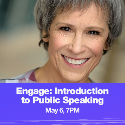 Naomi Jacobson headshot with text that reads Engage: Introduction to Public Speaking, May 6, 7PM