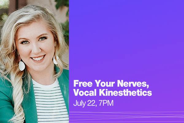 Kimberly Moller headshot with text that reads engage - free your nerves, vocal kinesthetics, July 22, 7PM