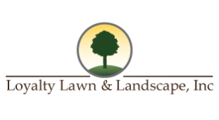 Loyalty Lawn & Landscape Inc.