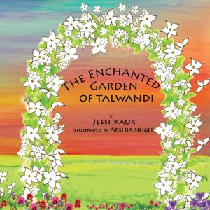 The Enchanted Garden of Talwandi