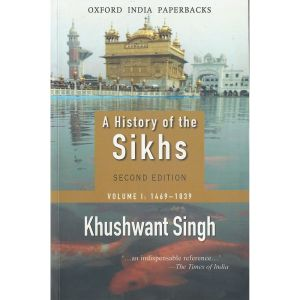 A History of the Sikhs Volume 1 (1469-1839)