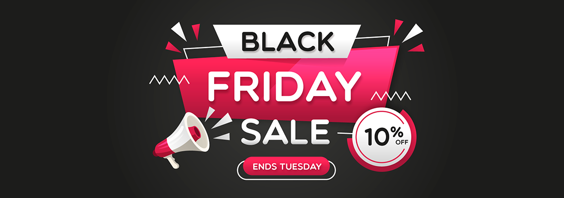 Save 10% on everything in our Black Friday Sale!