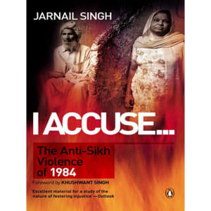 I Accuse... The Anti-Sikh Violence of 1984