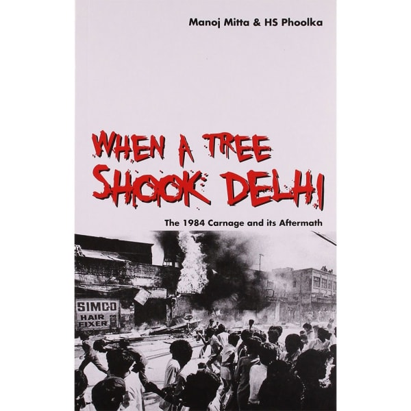 When a tree shook Delhi: The 1984 Carnage and its Aftermath 1