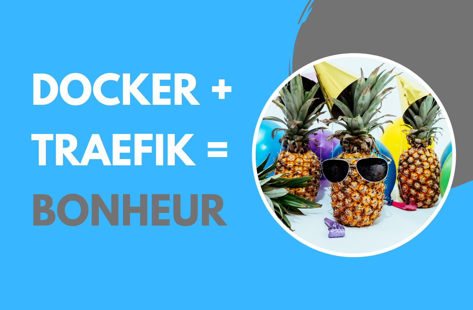 Gérez vos sites de production avec Traefik, Docker & Let's Encrypt