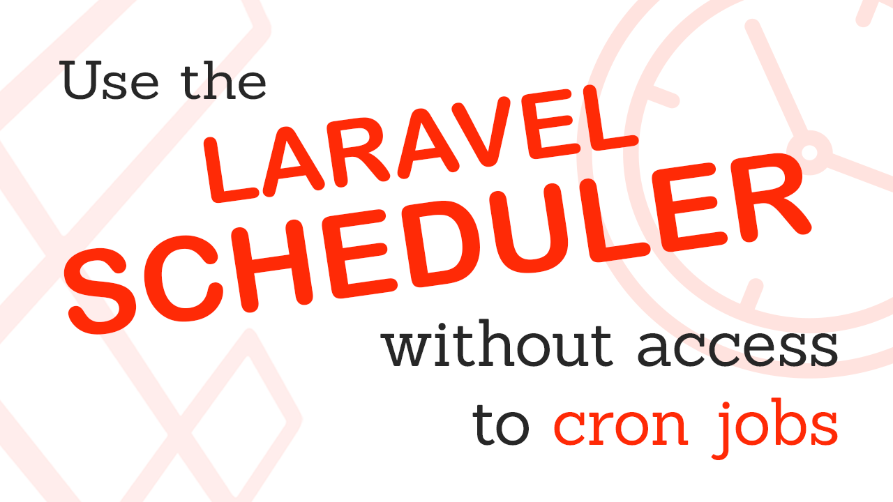 Header image of Use the Laravel Scheduler without access to cronjobs