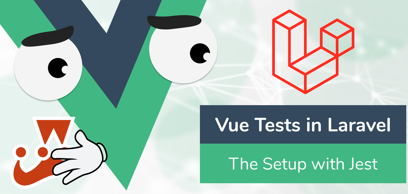 Header image of Testing Vue in Laravel with Jest - let's make it a little more easy