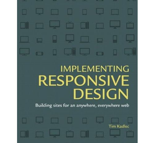 Implementing Responsive Design Book by Tim Kadlec