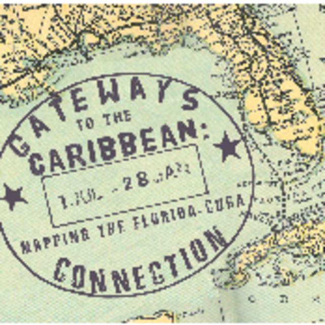 Gateways to the Caribbean: Mapping the Florida-Cuba Connection