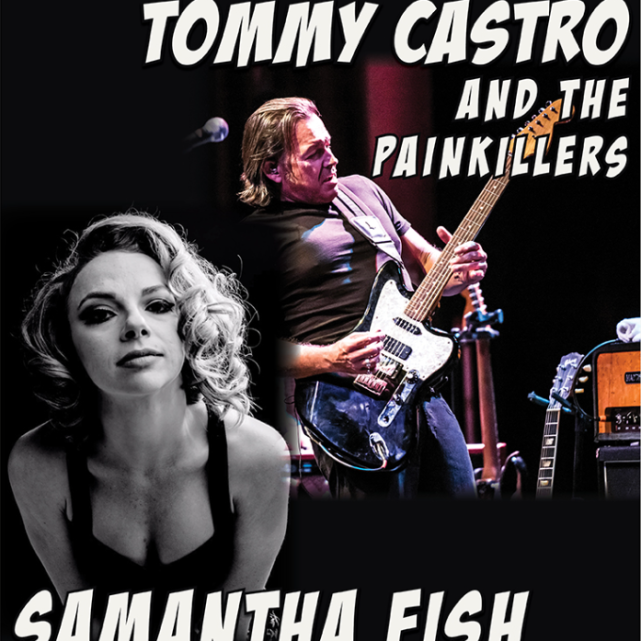 Tommy Castro & The Painkillers / Samantha Fish