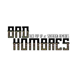 Bad Hombres Taco Pop-Up