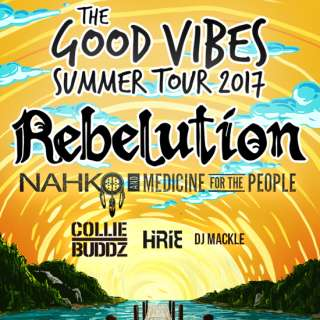 """Rebelution """"Good Vibes Summer Tour"""" Ft. Nahko & the Medicine for the People, Collie Budz, Hirie, and DJ Mackle"""