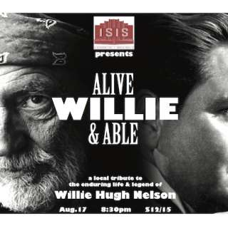 Alive, Willie, and Able: a Local Tribute to Willie Nelson