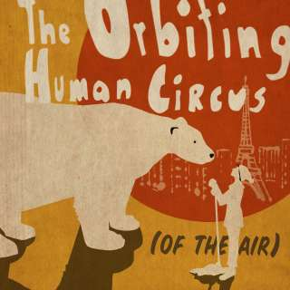 The Orbiting Human Circus ft. The Music Tapes