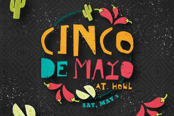 Cinco De Mayo At Howl