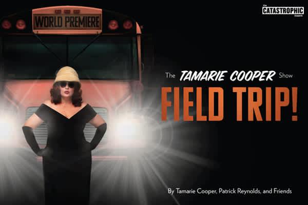 Catastrophic Theatre presents The Tamarie Cooper Show: Field Trip!