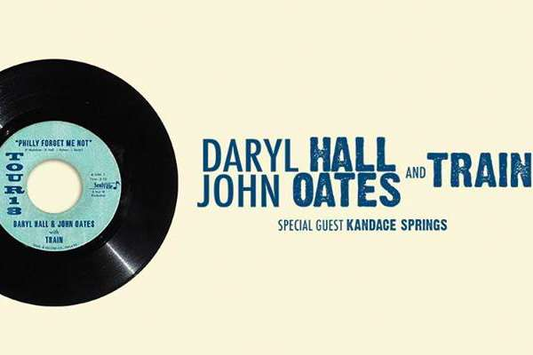 DARYL HALL & JOHN OATES AND TRAIN WITH SPECIAL GUEST KANDACE SPRINGS