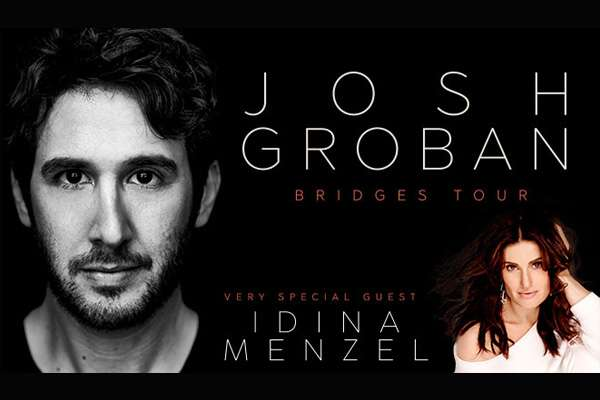 JOSH GROBAN WITH VERY SPECIAL GUEST IDINA MENZEL