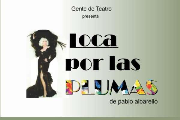 """""""Loca por las Plumas"""" a cargo de Gente de Teatro"""