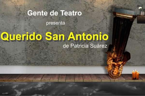 """""""Querido San Antonio"""" de Gente de Teatro"""