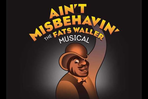 The Phillip Hall Singers present Ain't Misbehavin' The Fats Waller Musical Show