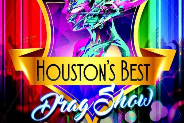 Houston's Best Drag Show