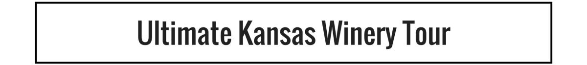 Ultimate Kansas Winery Tour