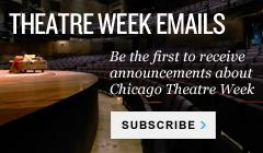 Chicago Theatre Week Subscribe