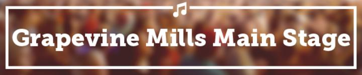 Grapevine MillsMain Stage