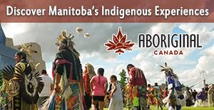 Manitoba's Indigenous Experience: Aboriginal Tourism Association of Canada