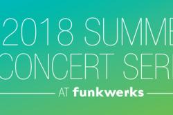 Funkwerks Summer Concert Series