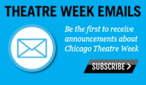 Chicago Theatre Week 2018 Email Sign-up