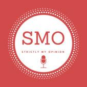 Strictly My Opinion Podcast