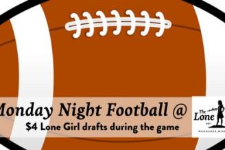 $4 Lone Girl Drafts during Monday Night Football Games