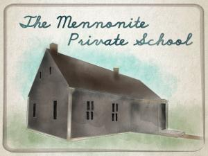 Mennonite Heritage Village: Private School