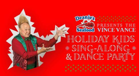 Deanie's Seafood's Holiday Kids Sing-Along & Dance Party with Vince Vance