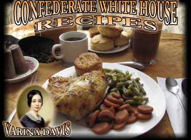 Confederate White House Recipes