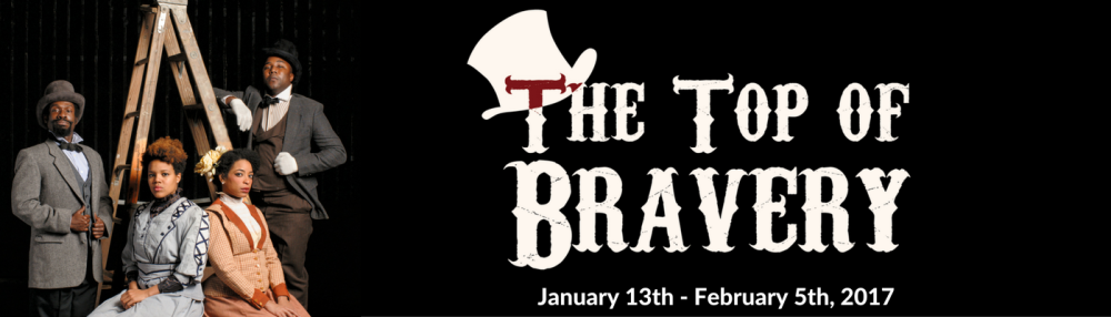 Quill Theatre The Top of Bravery