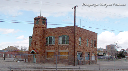Albuquerue Railyard Firehouse